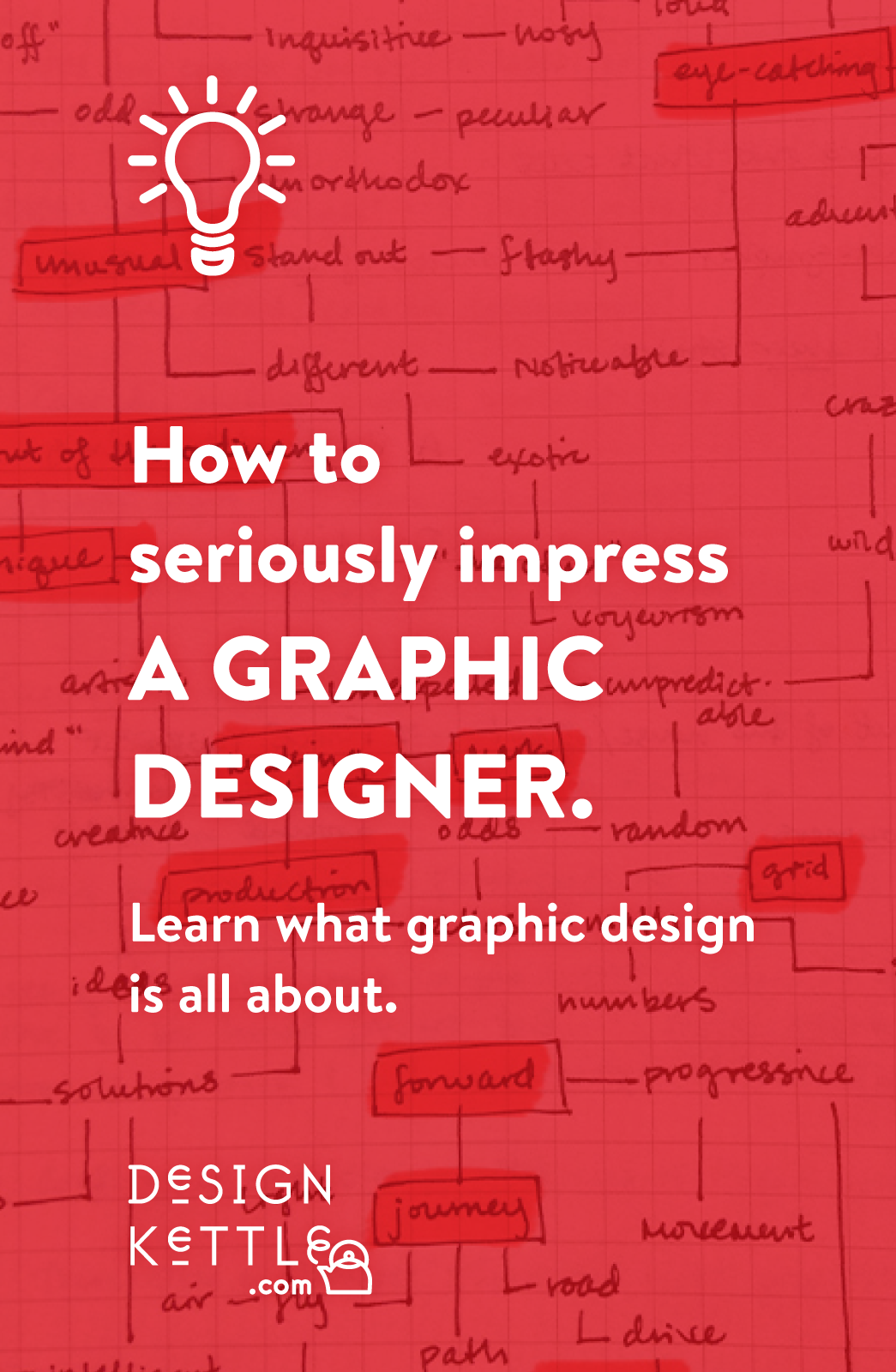 How To Seriously Impress A Graphic Designer Design Kettle